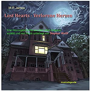 Lost Hearts - Verlorene Herzen Hörbuch