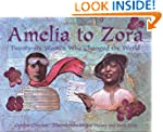 Amelia to Zora: Twenty-Six Women Who...