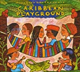 Caribbean Playground Putumayo Kids Presents