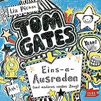 Eins-a-Ausreden und anderes cooles Zeug (Tom Gates 2) Hörbuch von Liz Pichon Gesprochen von: Robert Missler