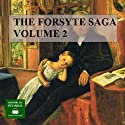 The Forsyte Saga, Volume 2 (       UNABRIDGED) by John Galsworthy Narrated by Peter Joyce