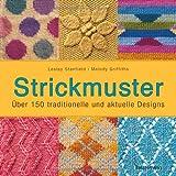 Strickmuster: Über 150 traditionelle und aktuelle Designs