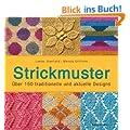 Strickmuster: �ber 150 traditionelle und aktuelle Designs