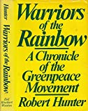Warriors of the rainbow: A chronicle of the Greenpeace movement