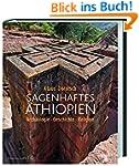 Sagenhaftes �thiopien: Arch�ologie, G...