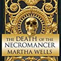 The Death of the Necromancer: Ile-Rien Series, Book 2 Audiobook by Martha Wells Narrated by Derek Perkins