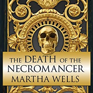 The Death of the Necromancer: Ile-Rien Series, Book 2 | [Martha Wells]