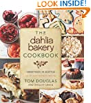 The Dahlia Bakery Cookbook: Sweetness...