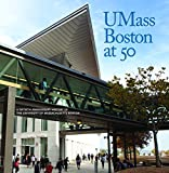 img - for UMass Boston at 50: A Fiftieth Anniversary History of the University of Massachusetts Boston by Michael Feldberg (2015-05-26) book / textbook / text book