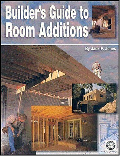 Builder's Guide to Room Additions - Builder's Book, Inc. - CR765 - ISBN: 1889892343 - ISBN-13: 9781889892344