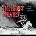 The Ghost Pirates Audiobook by Wiliiam Hope Hodgson Narrated by Arthur Vincet