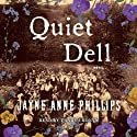 Quiet Dell: A Novel (       UNABRIDGED) by Jayne Anne Phillips Narrated by Tandy Cronyn