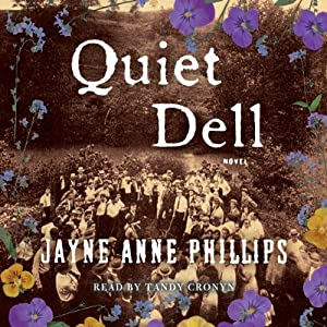 Quiet Dell: A Novel | [Jayne Anne Phillips]