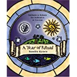 A Year of Ritual: Sabbats & Esbats for Solitaries & Covens ~ Sandra Kynes
