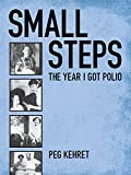 img - for Small Steps: The Year I Got Polio book / textbook / text book