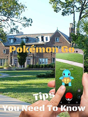 10 Pokémon Go Tips You Need To Know