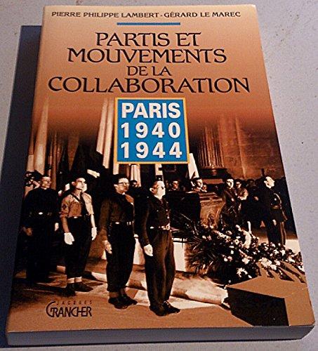 Partis et mouvements de la Collaboration: Paris, 1940-1944 (Temoignages pour l'histoire) (French Edition)
