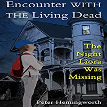Encounter with the Living Dead: Thrill, Horror, and Suspense for Kids (       UNABRIDGED) by Peter Hemingworth Narrated by Liz OByrne
