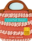 Crochet Bags!: 15 Hip Projects for Carrying Your Stuff (1580176194) by Jensen, Candi