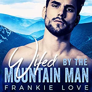 Wifed by the Mountain Man Audiobook