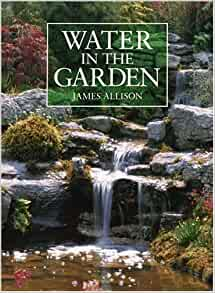 Water in the garden a complete guide to the design and for Garden pond design books
