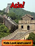 Asia! Learn About Asia and Enjoy Colo...