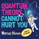 Quantum Theory Cannot Hurt You (Unabridged)