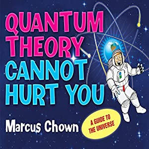 Quantum Theory Cannot Hurt You Audiobook