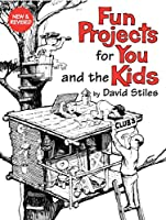Fun Projects for You and Your Kids