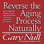 Reverse the Aging Process | Gary Null
