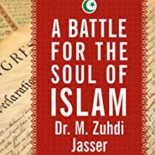 A Battle for the Soul of Islam: An American Muslim Patriot's Fight to Save His Faith (       UNABRIDGED) by M. Zuhdi Jasser Narrated by Michael Prichard
