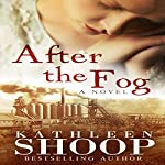 After the Fog | Kathleen Shoop