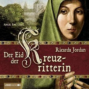 Der Eid der Kreuzritterin Hörbuch