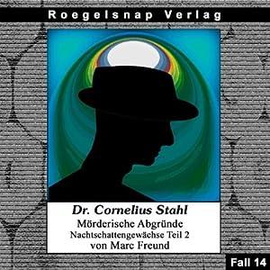 Nachtschattengewächse - Teil 2 (Dr. Cornelius Stahl - Mörderische Abgründe 14) Hörbuch