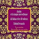 Les contes des mille et une nuits: Aladin et la lampe merveilleuse / Ali Baba et les 40 voleurs / Sinbad le marin |  auteur inconnu