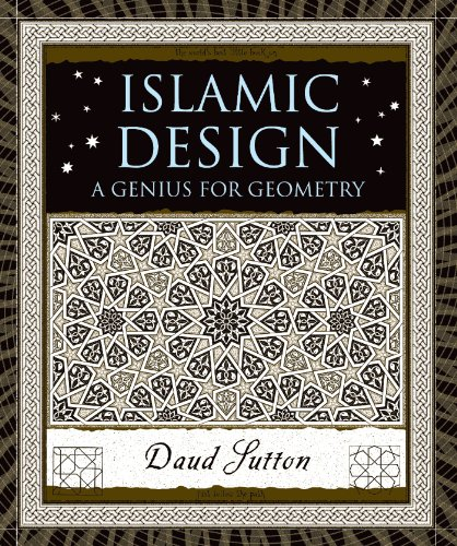 Islamic Design: A Genius for Geometry (Wooden Books): Daud Sutton: 9780802716354: Amazon.com: Books
