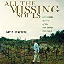 All the Missing Souls: A Personal History of the War Crimes Tribunals Audiobook by David Scheffer Narrated by Clinton Wade