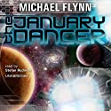 The January Dancer (       UNABRIDGED) by Michael Flynn Narrated by Stefan Rudnicki