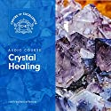 Crystal Healing Audiobook by  Centre of Excellence Narrated by Jane Branch