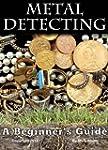 Metal Detecting: A Beginner's Guide t...