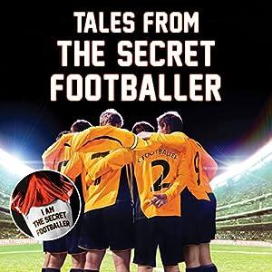 Tales from the Secret Footballer | Livre audio