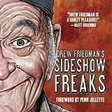 Drew Friedmans Sideshow Freaks