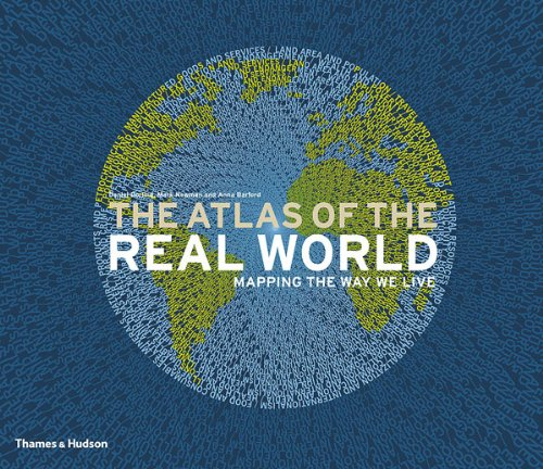 Amazon.com: The Atlas of the Real World: Mapping the Way We Live (9780500514252): Daniel Dorling, Mark Newman, Anna Barford: Books