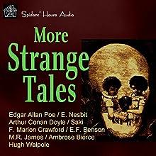 More Strange Tales Audiobook by E. Nesbit, Edgar Allan Poe, Arthur Conan Doyle, M. R. James,  Saki, Hugh Walpole, E. F. Benson, F. Marion Crawford, Ambrose Bierce Narrated by Roy Macready