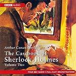 The Casebook of Sherlock Holmes: Volume Two (Dramatised) | Arthur Conan Doyle