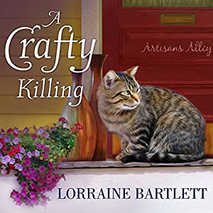 A Crafty Killing: Victoria Square Mystery, Book 1 (       UNABRIDGED) by Lorraine Bartlett Narrated by Jorjeana Marie