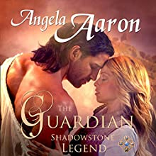The Guardian: Shadowstone Legend (       UNABRIDGED) by Angela Aaron Narrated by Hollie Jackson