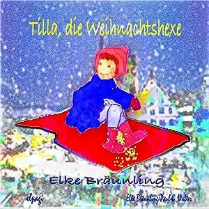 Tilla die Weihnachtshexe Hörbuch