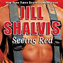 Seeing Red (       UNABRIDGED) by Jill Shalvis Narrated by Laura Heisler