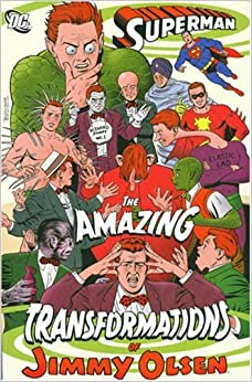 Amazon.com: Superman: The Amazing Transformations of Jimmy Olsen